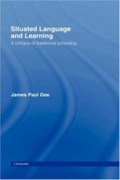 Books on Learning and Intelligence - Situated Language and Learning: A Critique of Traditional Schooling