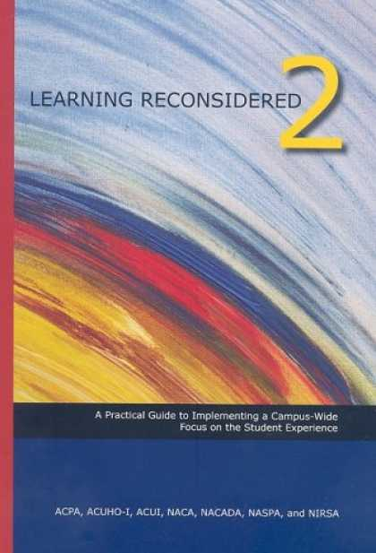 Books on Learning and Intelligence - Learning Reconsidered 2: Implementing a Campus-wide Focus on the Student Experie