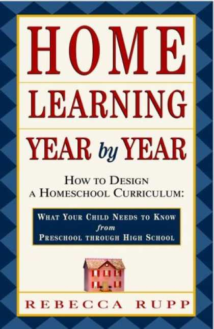 Books on Learning and Intelligence - Home Learning Year by Year: How to Design a Homeschool Curriculum from Preschool