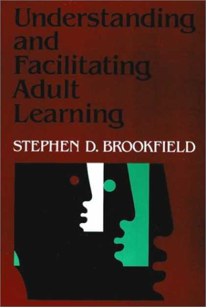 Books on Learning and Intelligence - Understanding and Facilitating Adult Learning: A Comprehensive Analysis of Princ