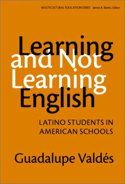 Books on Learning and Intelligence - Learning and Not Learning English: Latino Students in American Schools (Multicul