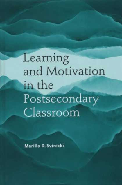 Books on Learning and Intelligence - Learning and Motiviation in the Postsecondary Classroom (JB - Anker)