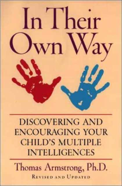 Books on Learning and Intelligence - In Their Own Way: Discovering and Encouraging Your Child's Multiple Intelligence