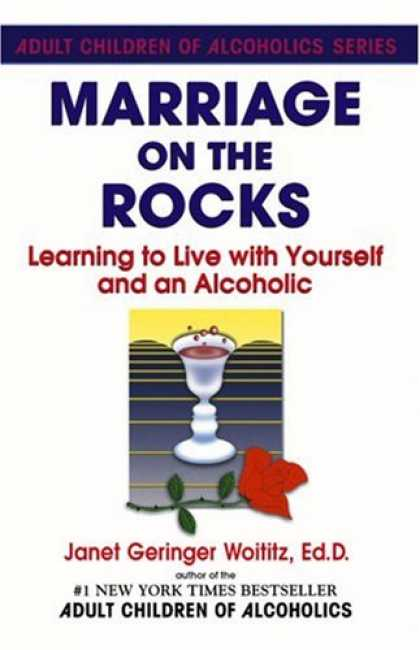 Books on Learning and Intelligence - Marriage On The Rocks: Learning to Live with Yourself and an Alcoholic