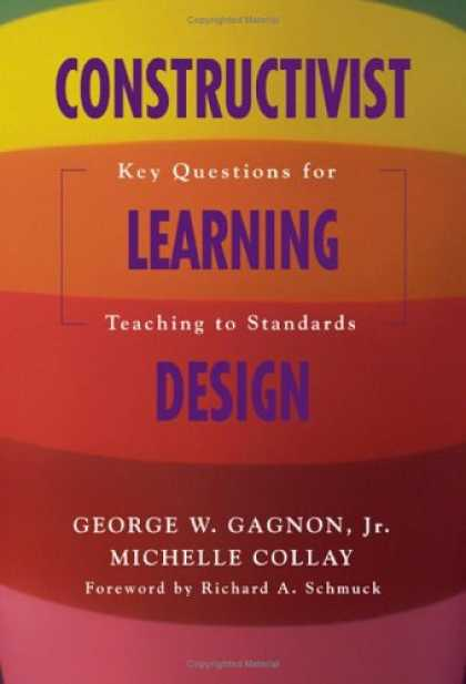 Books on Learning and Intelligence - Constructivist Learning Design: Key Questions for Teaching to Standards