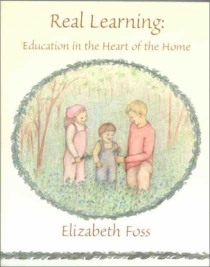 Books on Learning and Intelligence - Real Learning: Education in the Heart of the Home