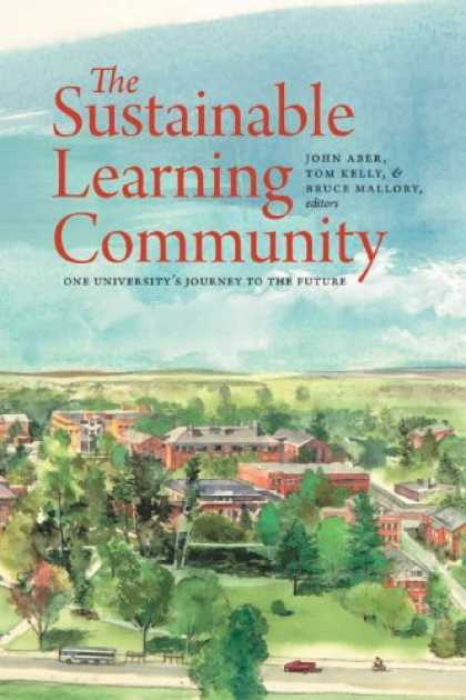 Books on Learning and Intelligence - The Sustainable Learning Community: One University's Journey to the Future