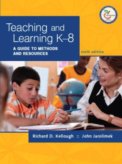 Books on Learning and Intelligence - Teaching and Learning K-8: A Guide to Methods and Resources (9th Edition)