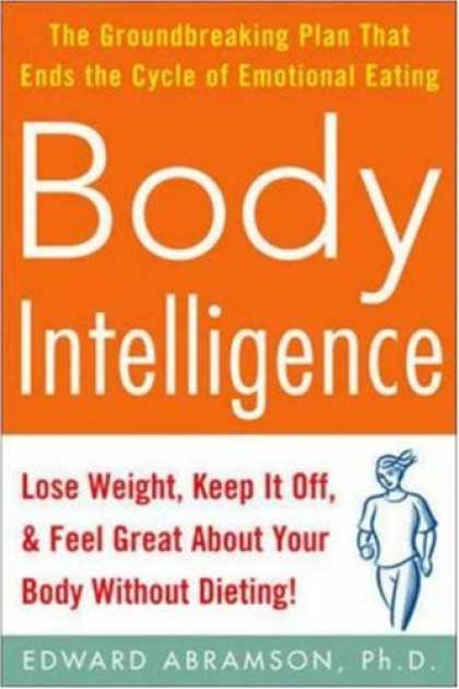 Books on Learning and Intelligence - Body Intelligence: Lose Weight, Keep It Off, and Feel Great About Your Body With