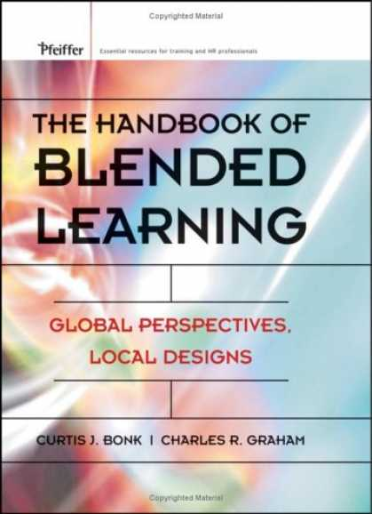 Books on Learning and Intelligence - The Handbook of Blended Learning: Global Perspectives, Local Designs