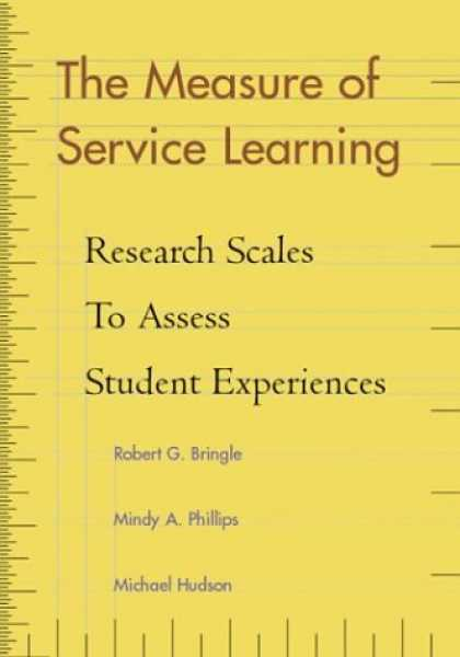 Books on Learning and Intelligence - The Measure of Service Learning: Research Scales to Assess Student Experiences