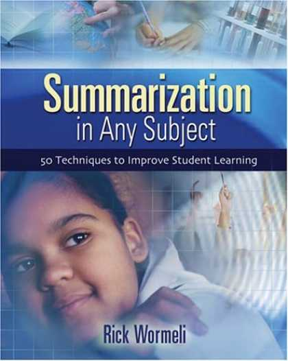 Books on Learning and Intelligence - Summarization In Any Subject: 50 Techniques To Improve Student Learning