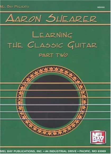 Books on Learning and Intelligence - Mel Bay Presents: Aaron Shearer: Learning the Classic Guitar, Part 2