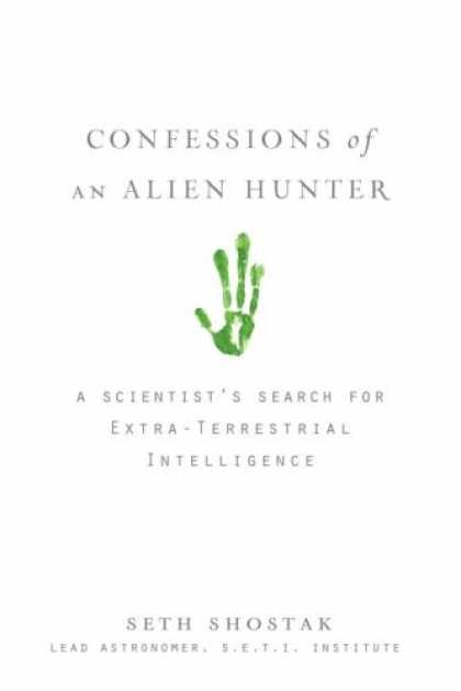 Books on Learning and Intelligence - Confessions of an Alien Hunter: A Scientist's Search for Extraterrestrial Intell