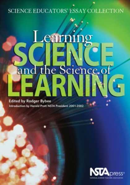 Books on Learning and Intelligence - Learning Science and the Science of Learning: Science Educators' Essay Collectio