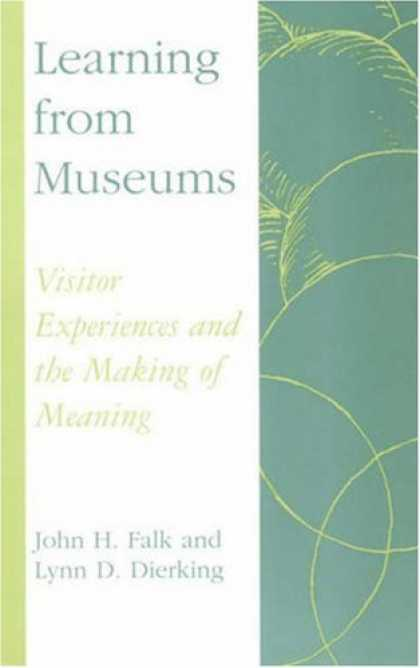 Books on Learning and Intelligence - Learning from Museums: Visitor Experiences and the Making of Meaning (American A