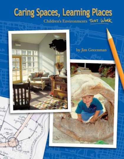 Books on Learning and Intelligence - Caring Spaces, Learning Places (Children's Environments That Work)