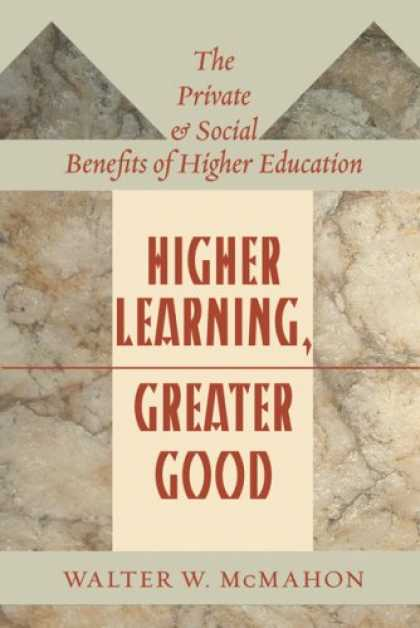 Books on Learning and Intelligence - Higher Learning, Greater Good: The Private and Social Benefits of Higher Educati
