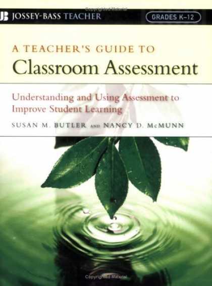 Books on Learning and Intelligence - A Teacher's Guide to Classroom Assessment: Understanding and Using Assessment to