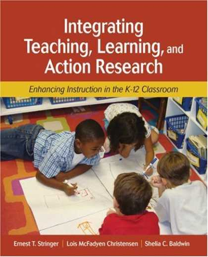 Books on Learning and Intelligence - Integrating Teaching, Learning, and Action Research: Enhancing Instruction in th