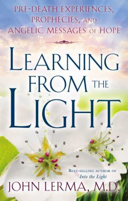 Books on Learning and Intelligence - Learning from the Light: Pre-death Experiences, Prophecies, and Angelic Messages