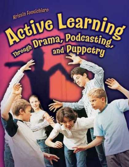 Books on Learning and Intelligence - Active Learning Through Drama, Podcasting, and Puppetry