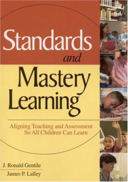 Books on Learning and Intelligence - Standards and Mastery Learning: Aligning Teaching and Assessment So All Children