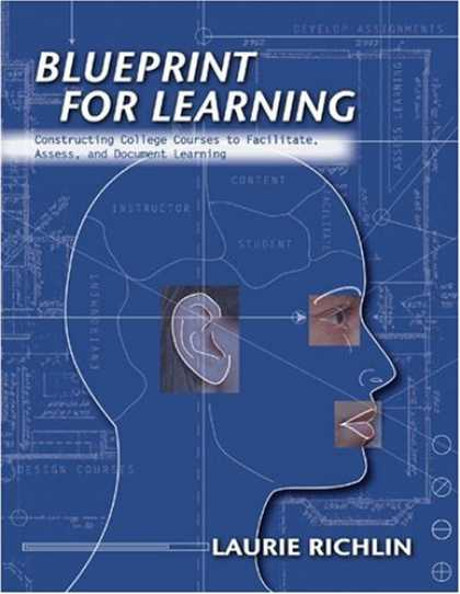 Books on Learning and Intelligence - Blueprint for Learning: Creating College Courses to Facilitate, Assess, and Docu