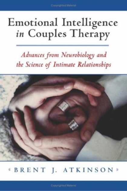 Books on Learning and Intelligence - Emotional Intelligence in Couples Therapy: Advances in Neurobiology and the Scie