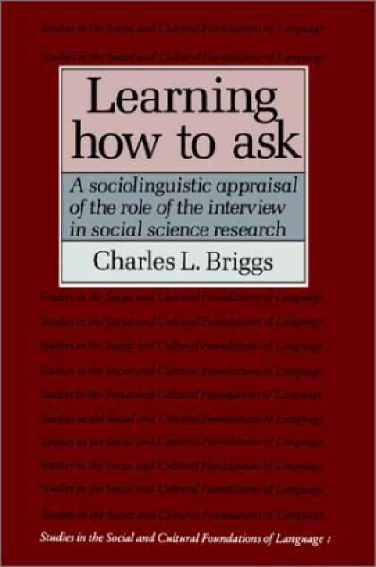 Books on Learning and Intelligence - Learning How to Ask: A Sociolinguistic Appraisal of the Role of the Interview in