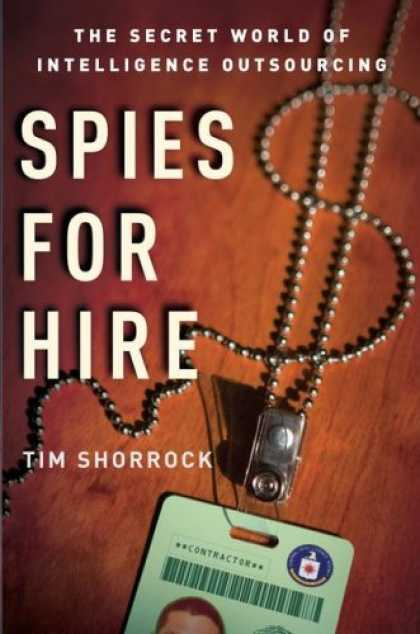 Books on Learning and Intelligence - Spies for Hire: The Secret World of Intelligence Outsourcing