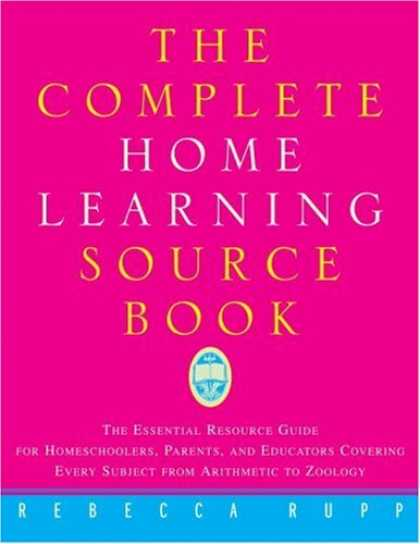 Books on Learning and Intelligence - The Complete Home Learning Source Book: The Essential Resource Guide for Homesch