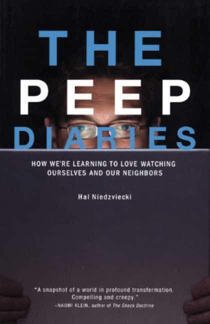 Books on Learning and Intelligence - The Peep Diaries: How We're Learning to Love Watching Ourselves and Our Neighbo