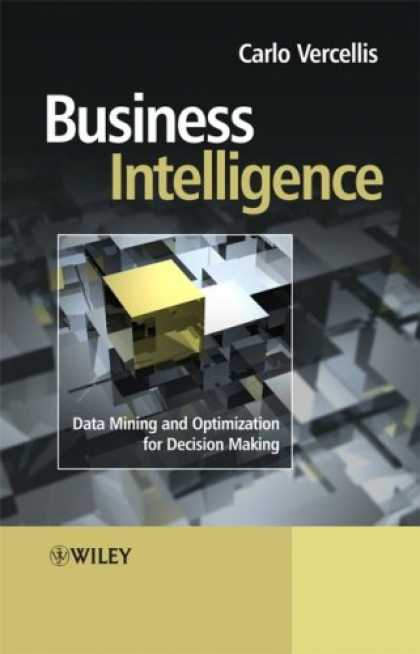 Books on Learning and Intelligence - Business Intelligence: Data Mining and Optimization for Decision Making