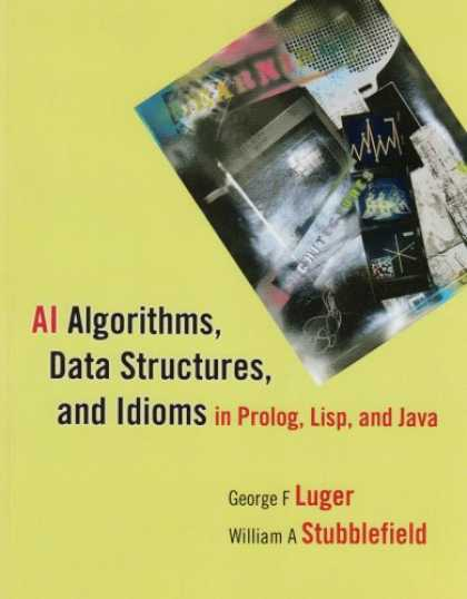 Books on Learning and Intelligence - AI Algorithms, Data Structures, and Idioms in Prolog, Lisp, and Java for Artific