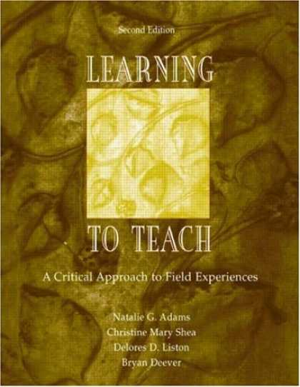 Books on Learning and Intelligence - Learning to Teach: A Critical Approach to Field Experiences, Second Edition
