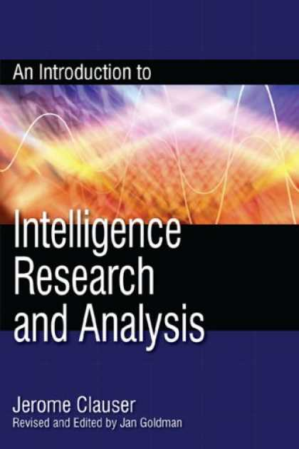 Books on Learning and Intelligence - An Introduction to Intelligence Research and Analysis (Scarecrow Professional In