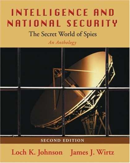 Books on Learning and Intelligence - Intelligence and National Security:<br> The Secret World of Spies: An Anthology