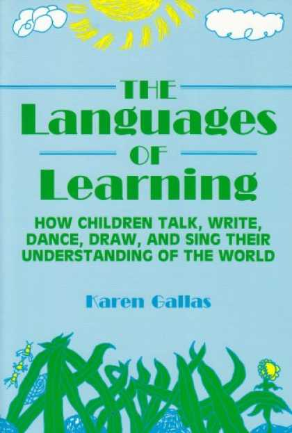 Books on Learning and Intelligence - The Languages of Learning: How Children Talk, Write, Dance, Draw, and Sing Their