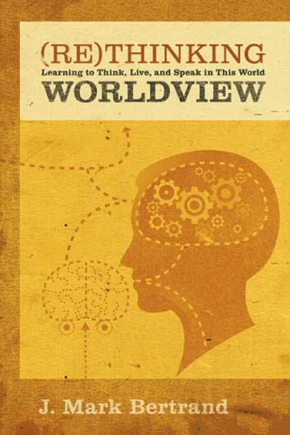 Books on Learning and Intelligence - Rethinking Worldview: Learning to Think, Live, and Speak in This World