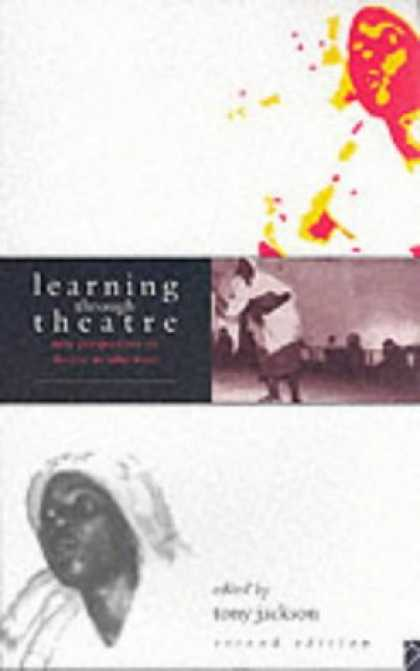 Books on Learning and Intelligence - Learning Through Theatre: New Perspectives on Theatre in Education