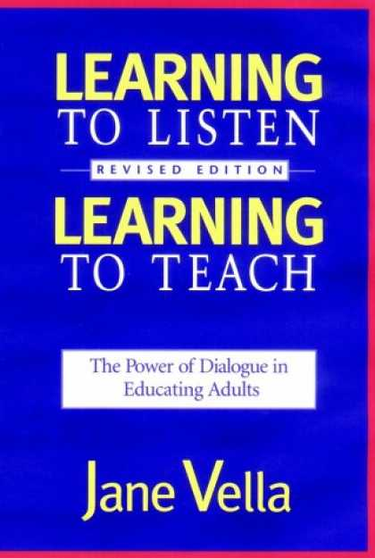 Books on Learning and Intelligence - Learning to Listen, Learning to Teach: The Power of Dialogue in Educating Adults