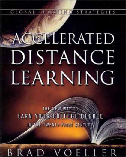 Books on Learning and Intelligence - Accelerated Distance Learning: The New Way to Earn Your College Degree in the Tw