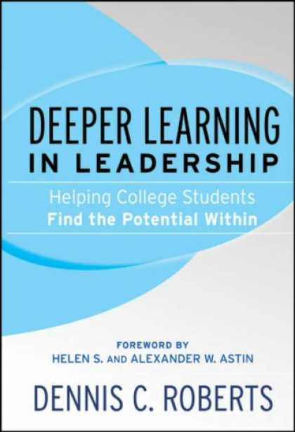 Books on Learning and Intelligence - Deeper Learning in Leadership: Helping College Students Find the Potential Withi
