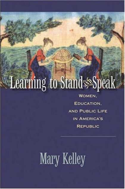 Books on Learning and Intelligence - Learning to Stand and Speak: Women, Education, and Public Life in America's Repu