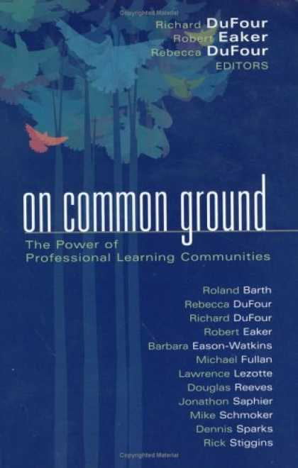 Books on Learning and Intelligence - On Common Ground: The Power of Professional Learning Communities