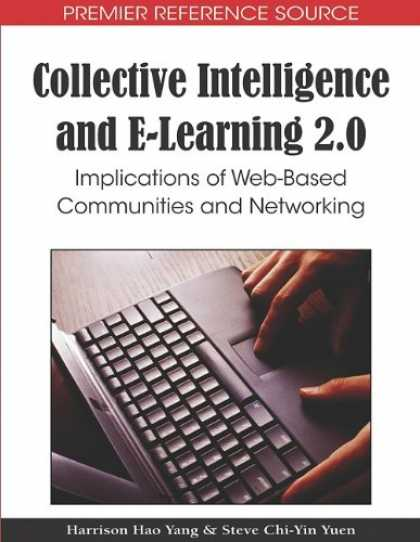 Books on Learning and Intelligence - Collective Intelligence and E-learning 2.0: Implications of Web-based Communitie