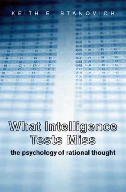 Books on Learning and Intelligence - What Intelligence Tests Miss: The Psychology of Rational Thought