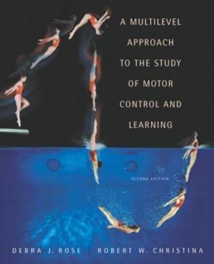 Books on Learning and Intelligence - Multilevel Approach to the Study of Motor Control and Learning, A (2nd Edition)