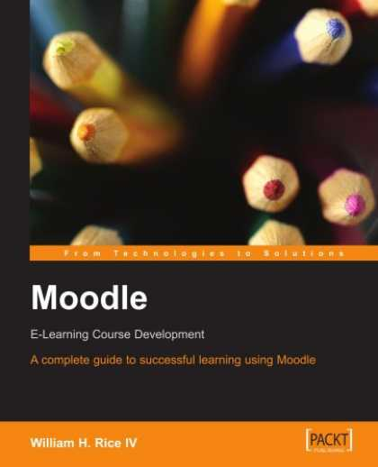 Books on Learning and Intelligence - Moodle E-Learning Course Development: A complete guide to successful learning us
